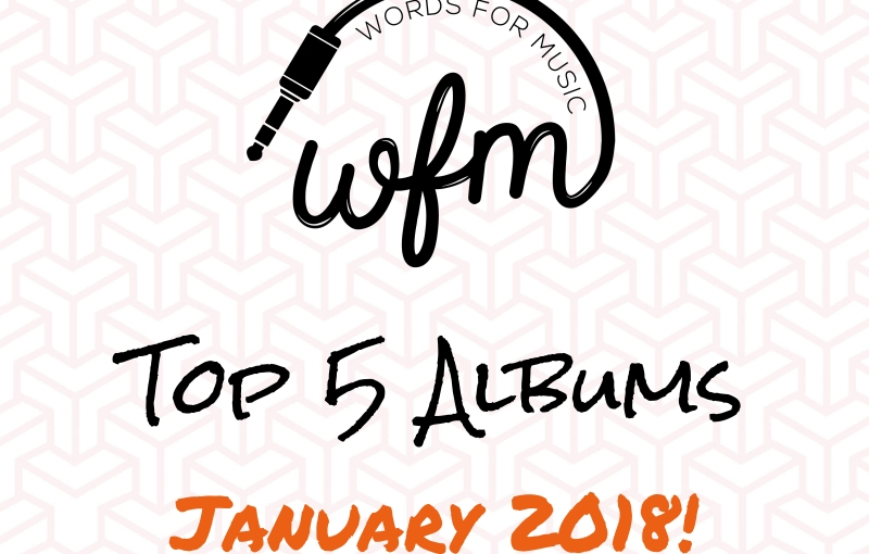 January 2018 | Top 5 Albums of theMonth