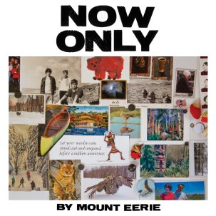 Mount Eerie Now Only