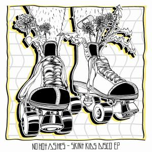 No Hot Ashes Skint Kids Disco EP