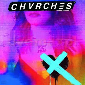 Chvrches Love is dead