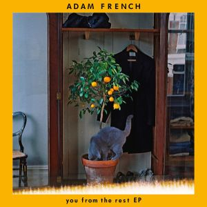 Adam French - You From the Rest EP