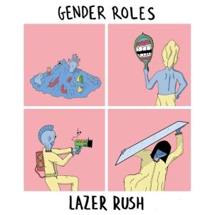 Gender Roles - Lazer Rush EP