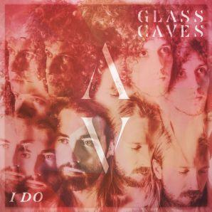GLass Caves - I Do EP