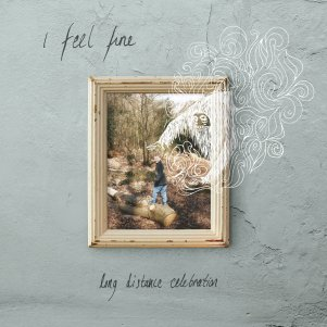 I Feel Fine - Long Distance Celebration EP.jpg