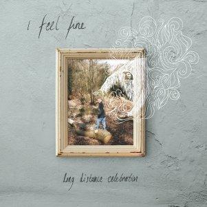 I Feel Fine - Long Distance Celebration EP.jpg
