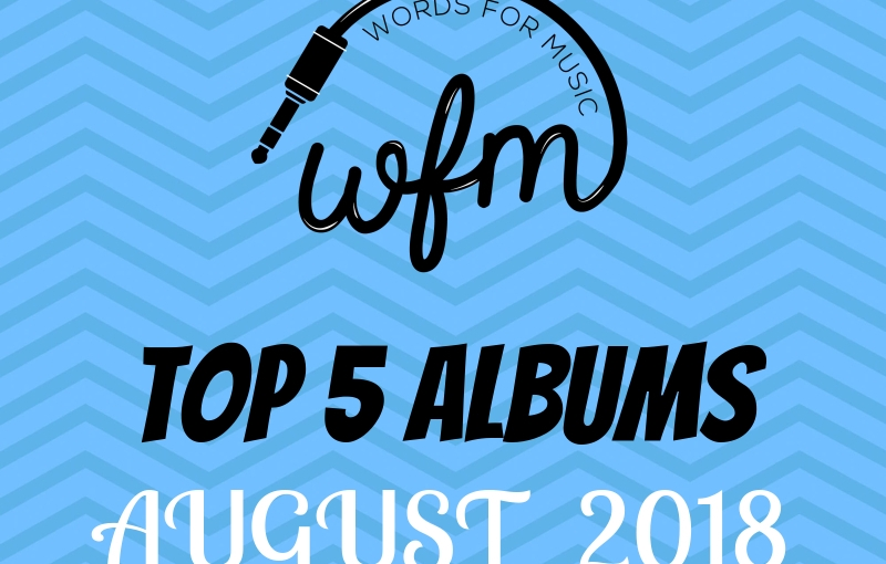 August 2018 | Top 5 Albums of theMonth