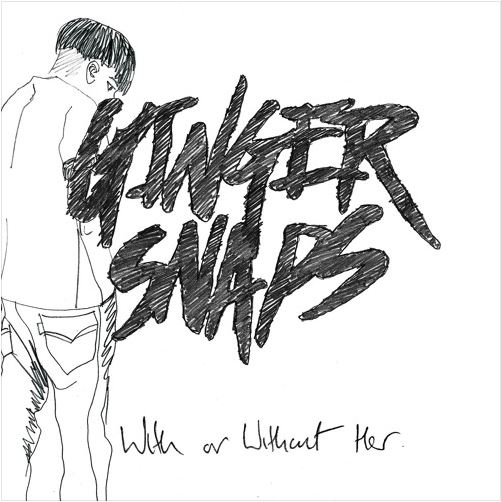 Single of the Week | Ginger Snaps – 'With Or WithoutHer'