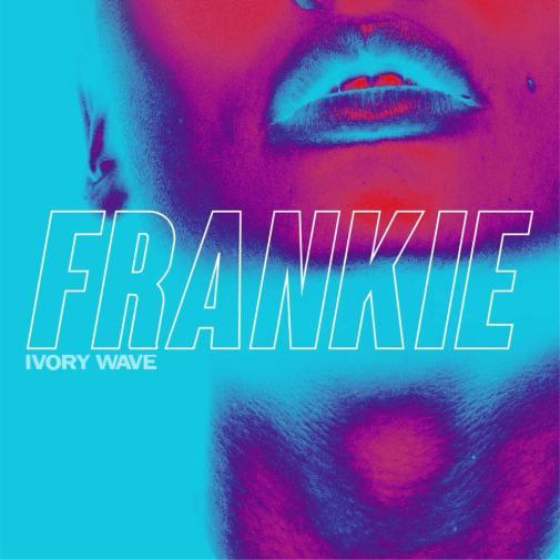 Ivory Wave - 'Frankie'