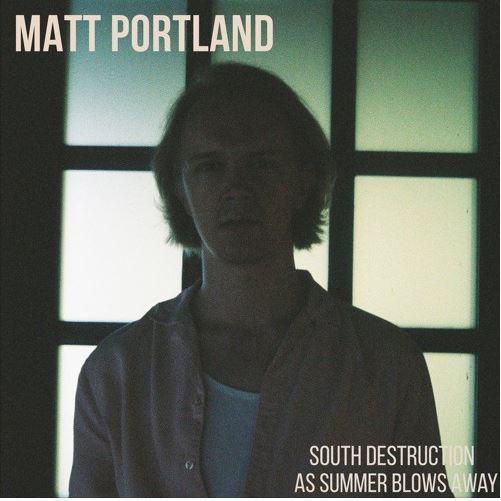 New Release | Matt Portland – 'South Destruction'